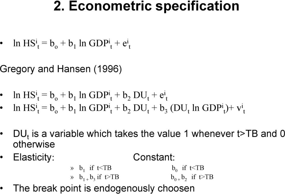GDP i t)+ v i t DU t is a variable which takes the value 1 whenever t>tb and 0 otherwise Elasticity: