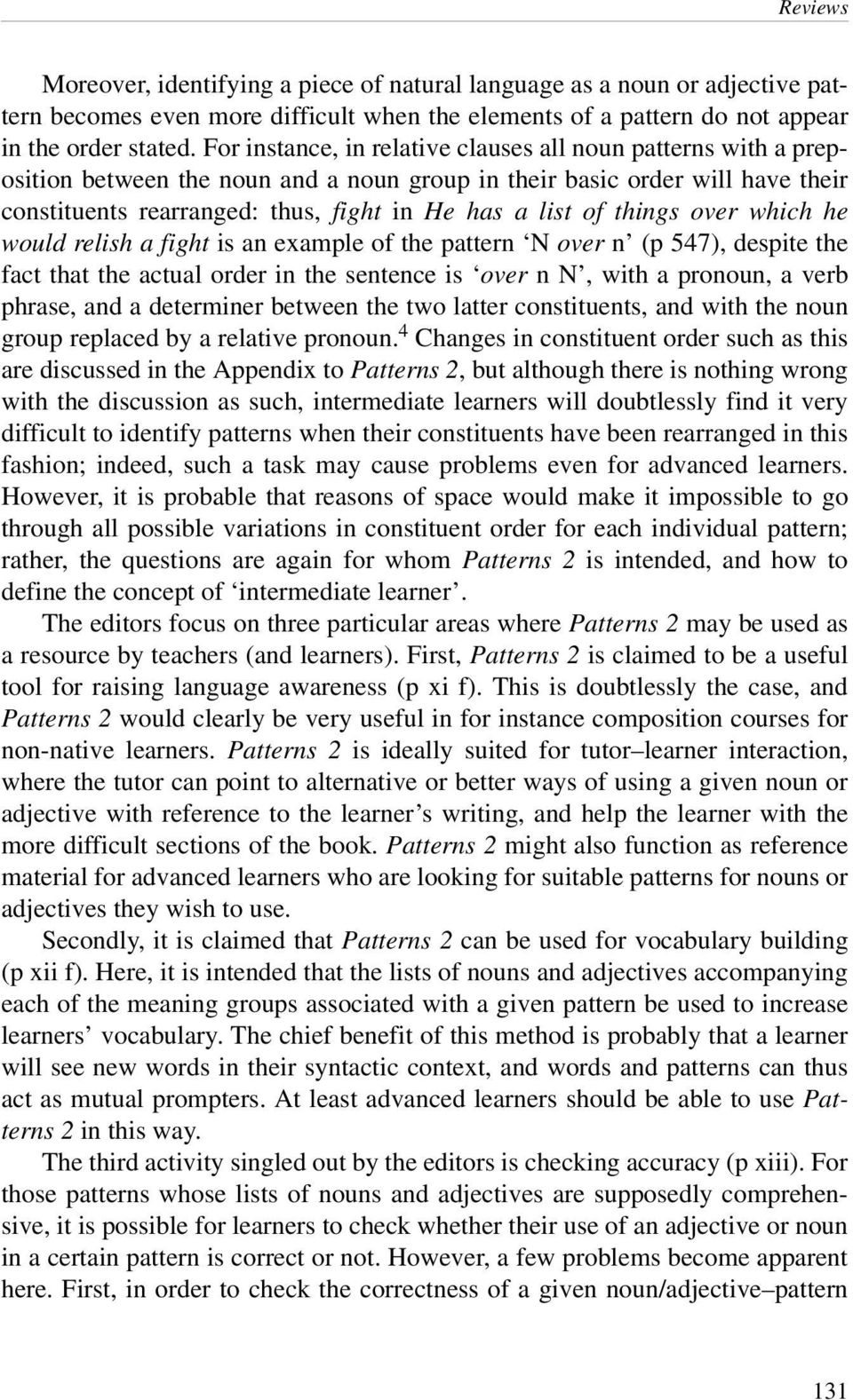 things over which he wouldrelishafightis an example of the pattern N over n (p 547), despite the fact that the actual order in the sentence is over n N, with a pronoun, a verb phrase, and a