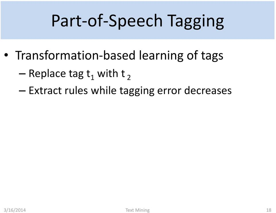 Replace tag t 1 with t 2 Extract rules