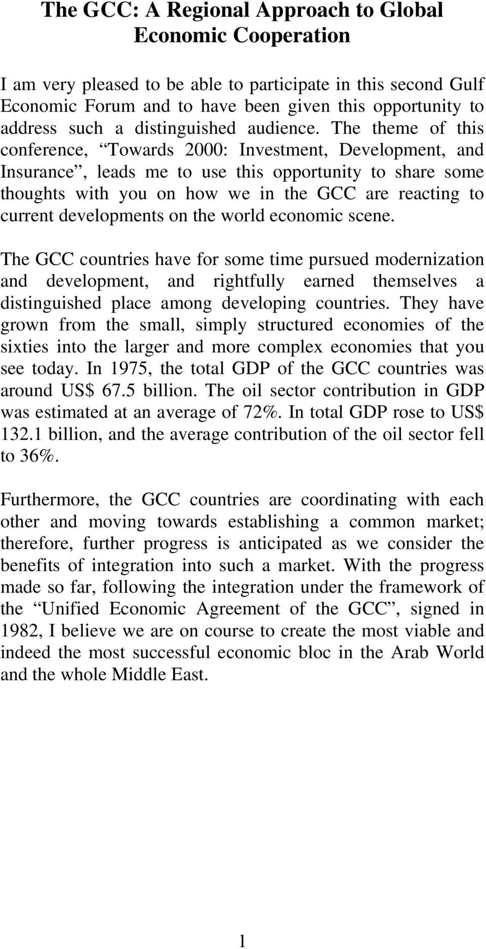 The theme of this conference, Towards 2000: Investment, Development, and Insurance, leads me to use this opportunity to share some thoughts with you on how we in the GCC are reacting to current