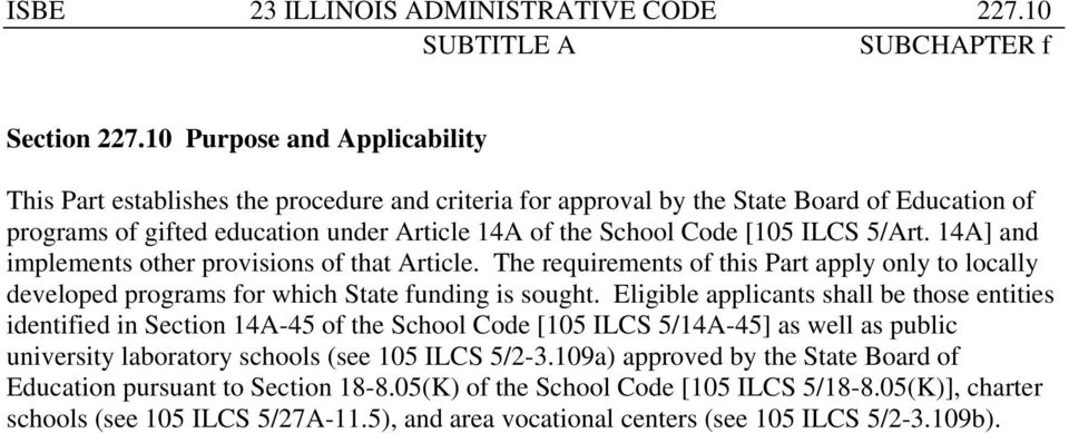 ILCS 5/Art. 14A] and implements other provisions of that Article. The requirements of this Part apply only to locally developed programs for which State funding is sought.