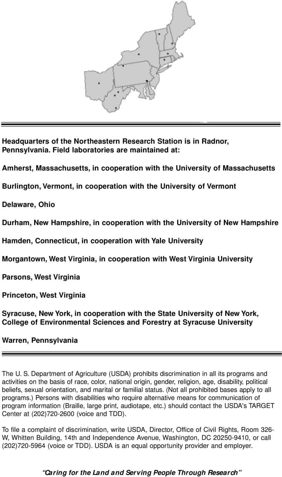 Durham, New Hampshire, in cooperation with the University of New Hampshire Hamden, Connecticut, in cooperation with Yale University Morgantown, West Virginia, in cooperation with West Virginia