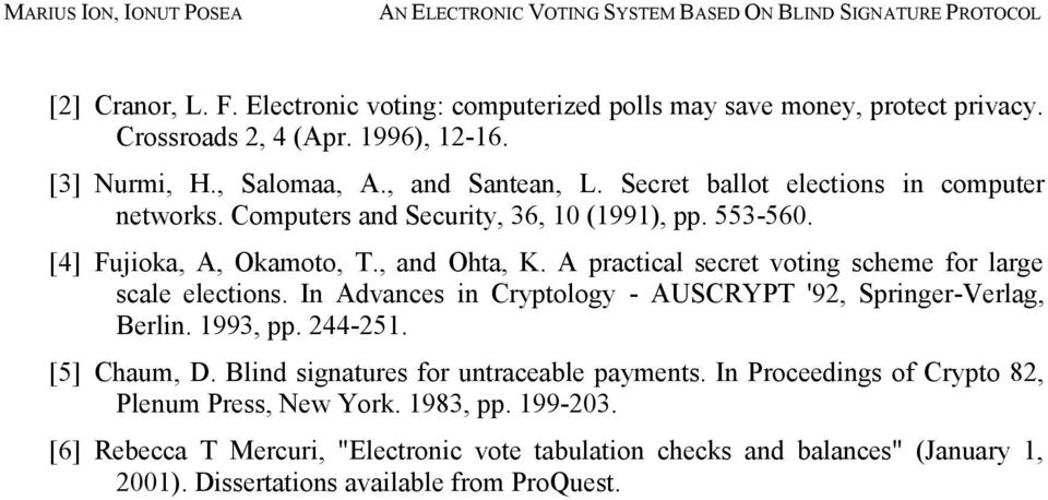A practical secret voting scheme for large scale elections. In Advances in Cryptology - AUSCRYPT '92, Springer-Verlag, Berlin. 1993, pp. 244-251. [5] Chaum, D.