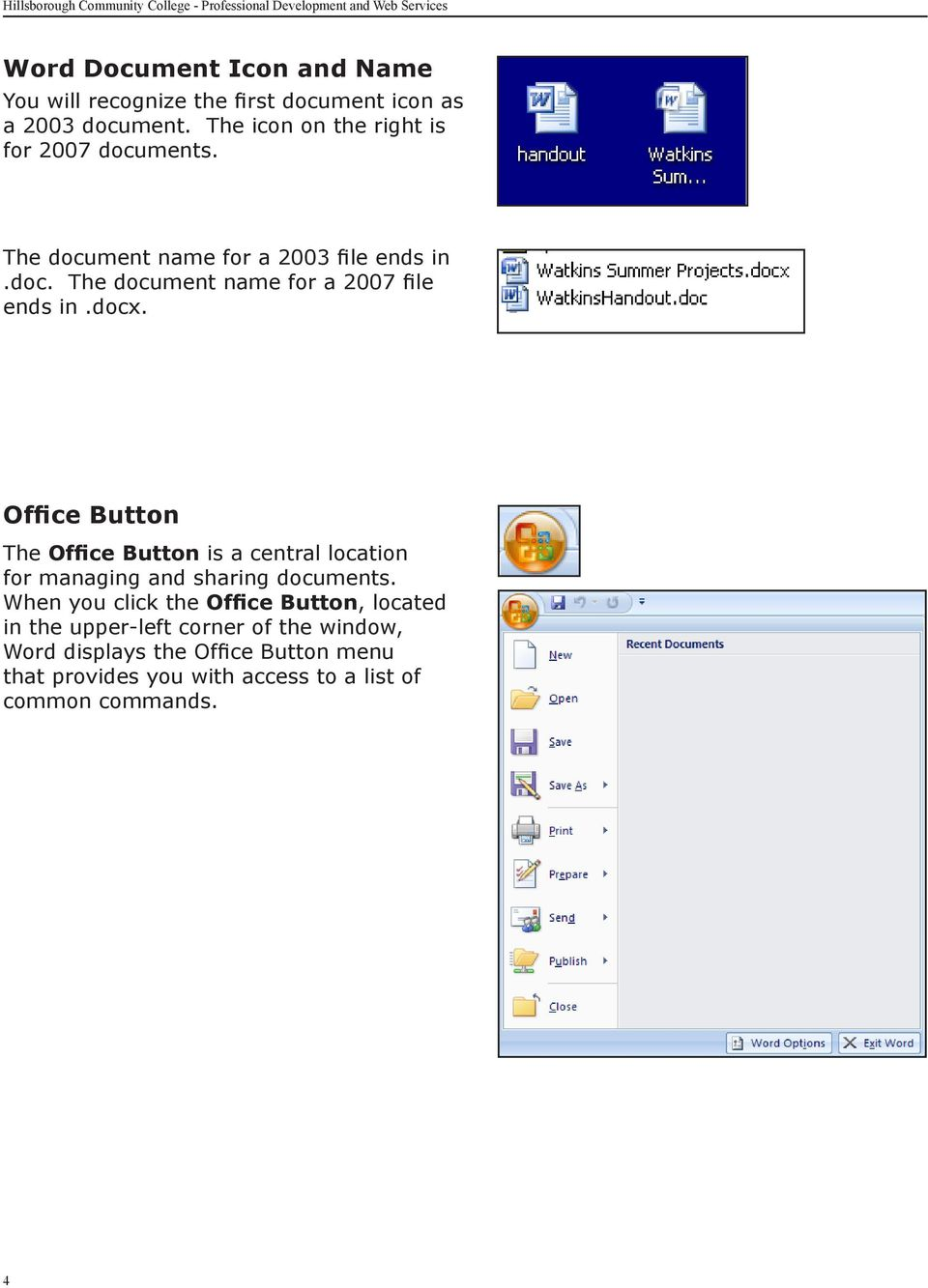 docx. Office Button The Office Button is a central location for managing and sharing documents.