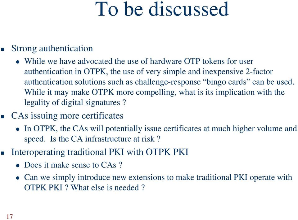 While it may make OTPK more compelling, what is its implication with the legality of digital signatures?