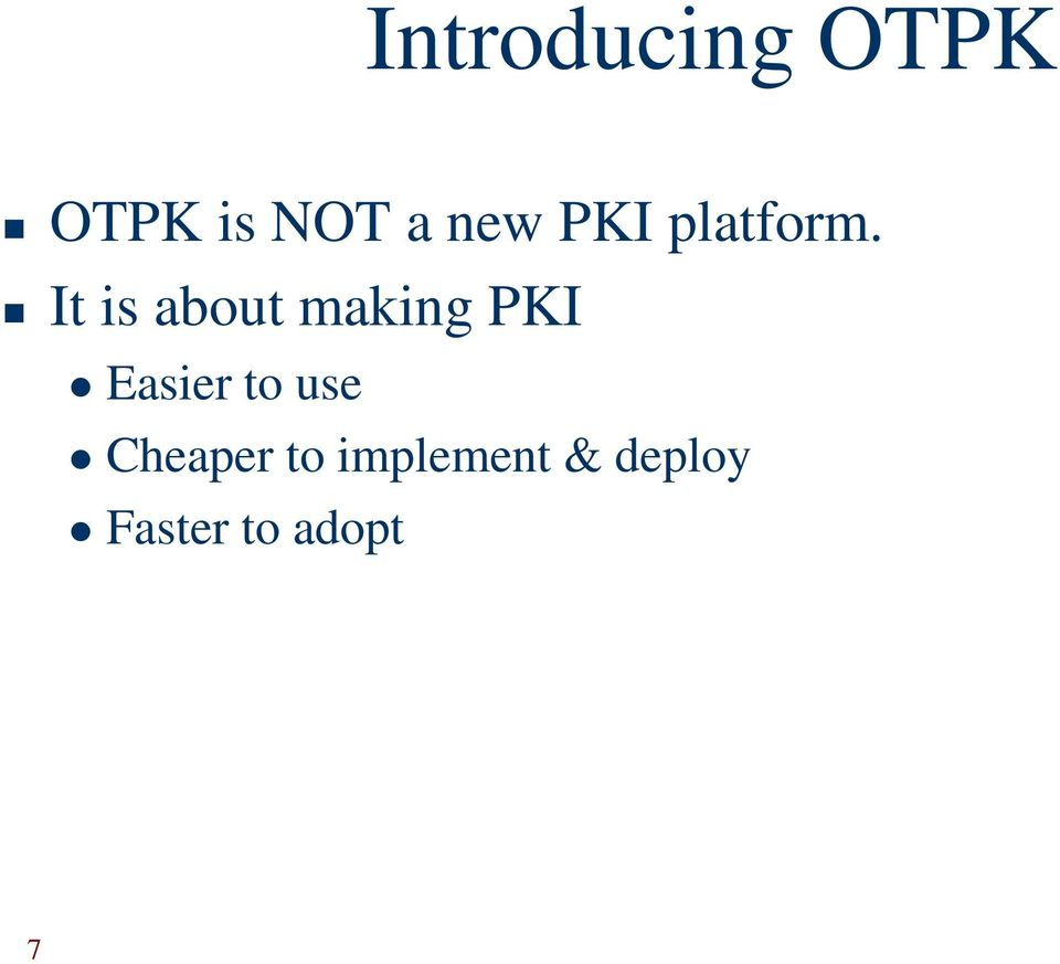 It is about making PKI Easier to