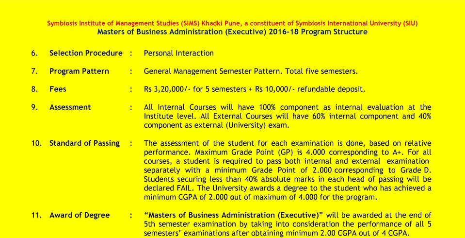 All External Courses will have 60% internal component and 40% component as external (University) exam. 10.