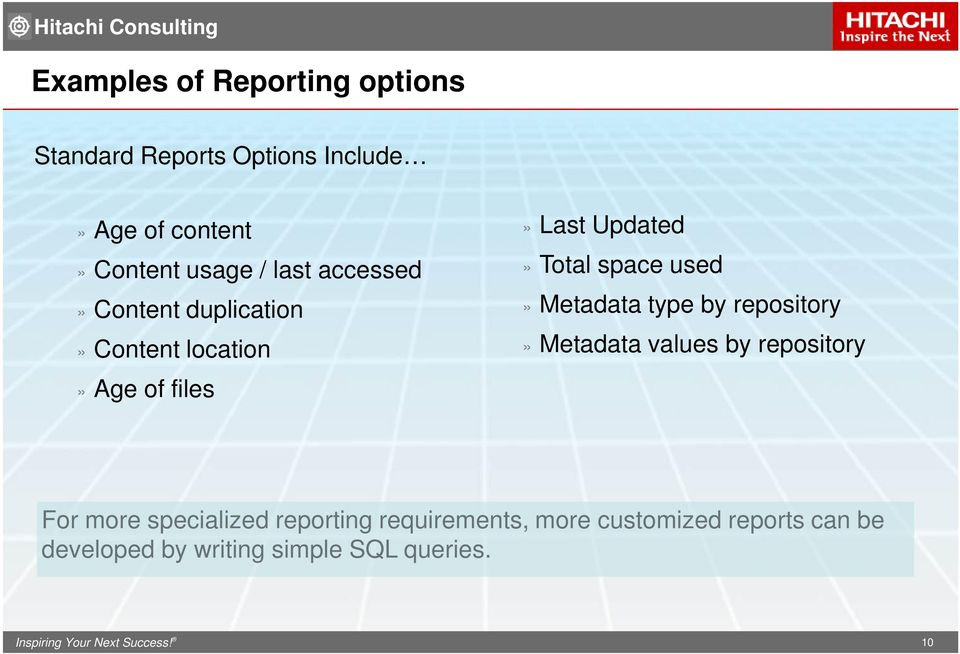 Metadata type by repository» Metadata values by repository For more specialized reporting