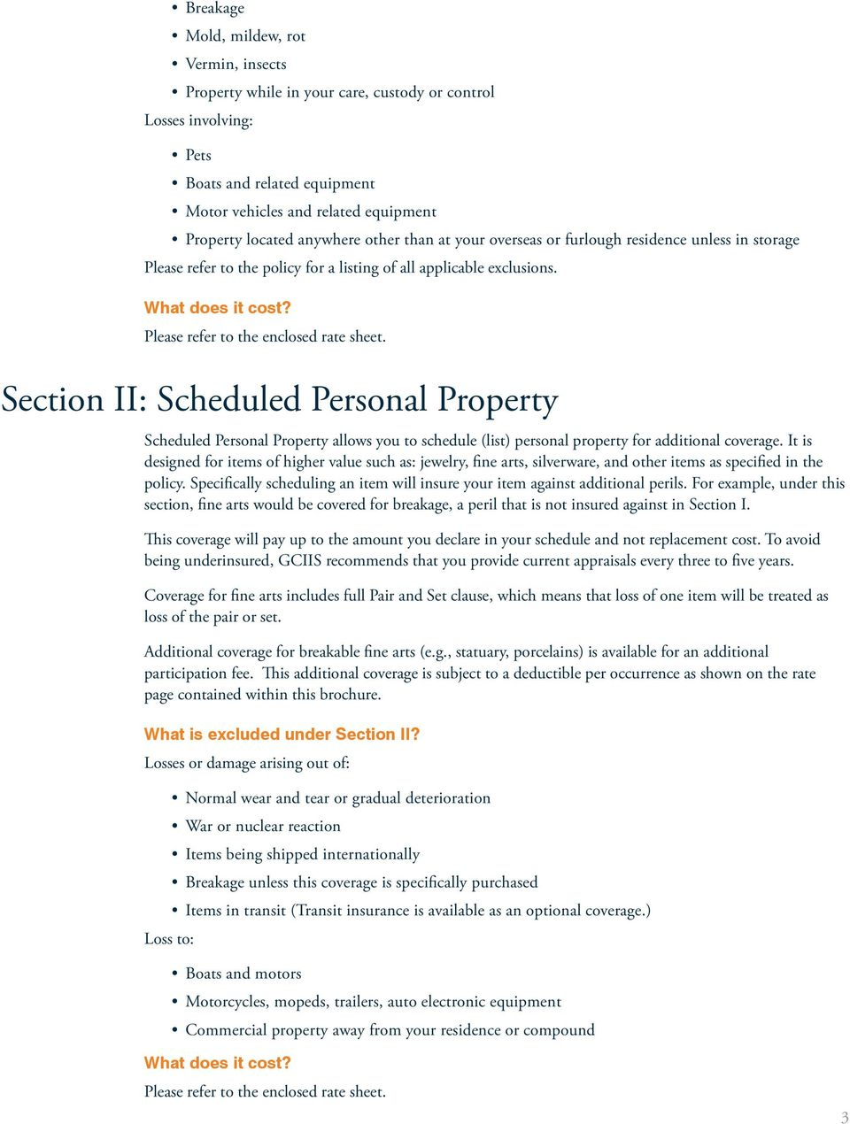 Please refer to the enclosed rate sheet. Section II: Scheduled Personal Property Scheduled Personal Property allows you to schedule (list) personal property for additional coverage.