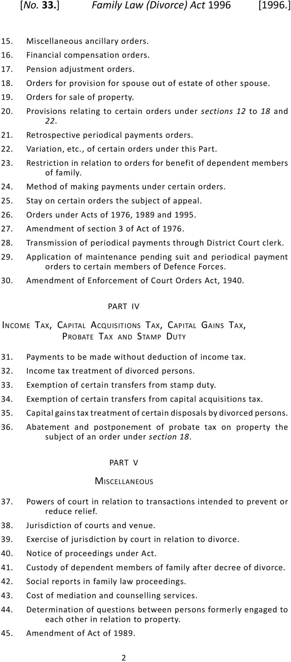 Retrospective periodical payments orders. Variation, etc., of certain orders under this Part. Restriction in relation to orders for benefit of dependent members of family.