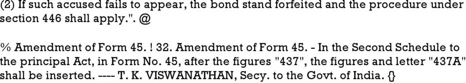 ! 32. Amendment of Form 45. - In the Second Schedule to the principal Act, in Form No.