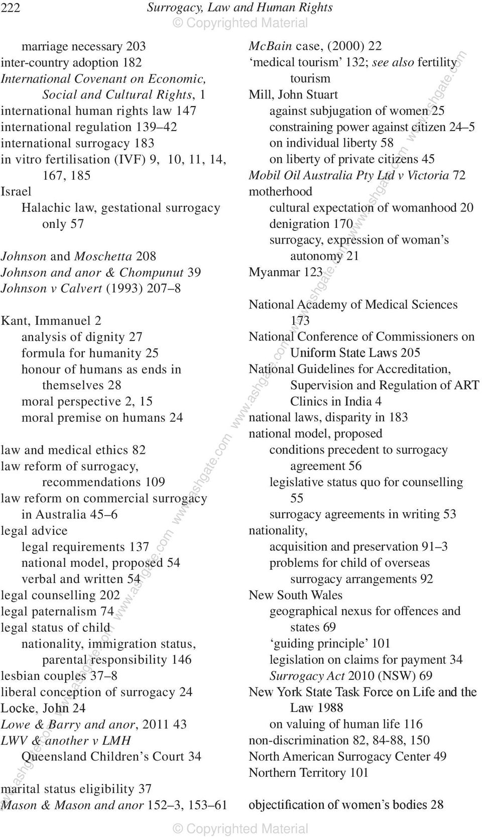Calvert (1993) 207 8 Kant, Immanuel 2 analysis of dignity 27 formula for humanity 25 honour of humans as ends in themselves 28 moral perspective 2, 15 moral premise on humans 24 law and medical