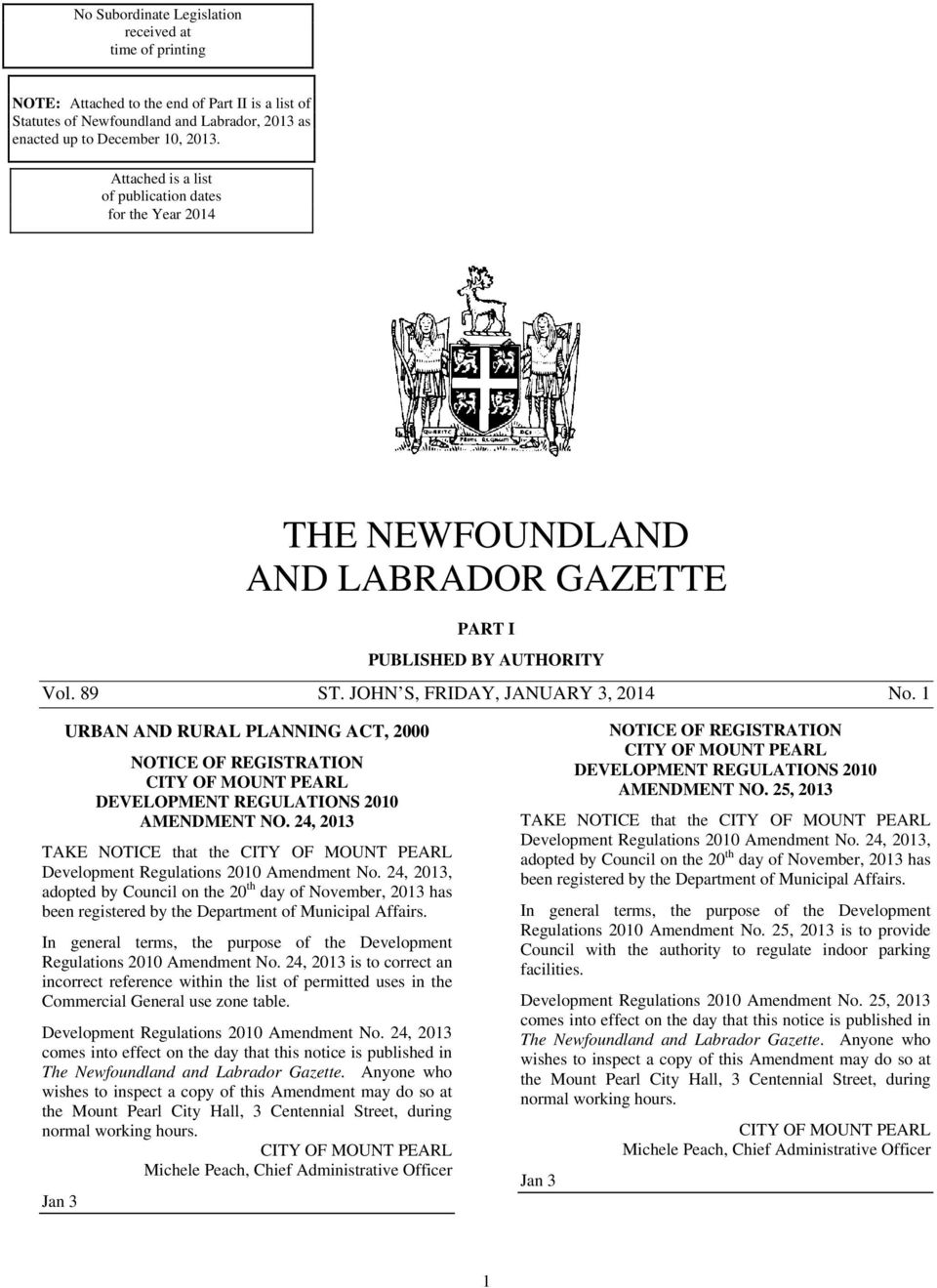 1 URBAN AND RURAL PLANNING ACT, 2000 NOTICE OF REGISTRATION CITY OF MOUNT PEARL DEVELOPMENT REGULATIONS 2010 AMENDMENT NO.