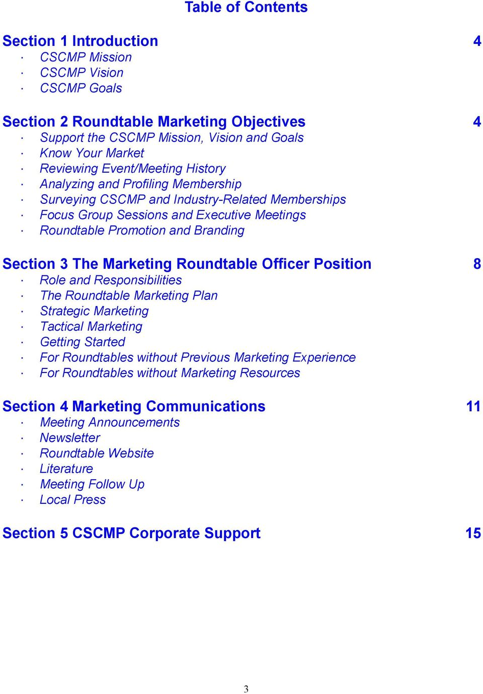 Marketing Roundtable Officer Position 8 Role and Responsibilities The Roundtable Marketing Plan Strategic Marketing Tactical Marketing Getting Started For Roundtables without Previous Marketing