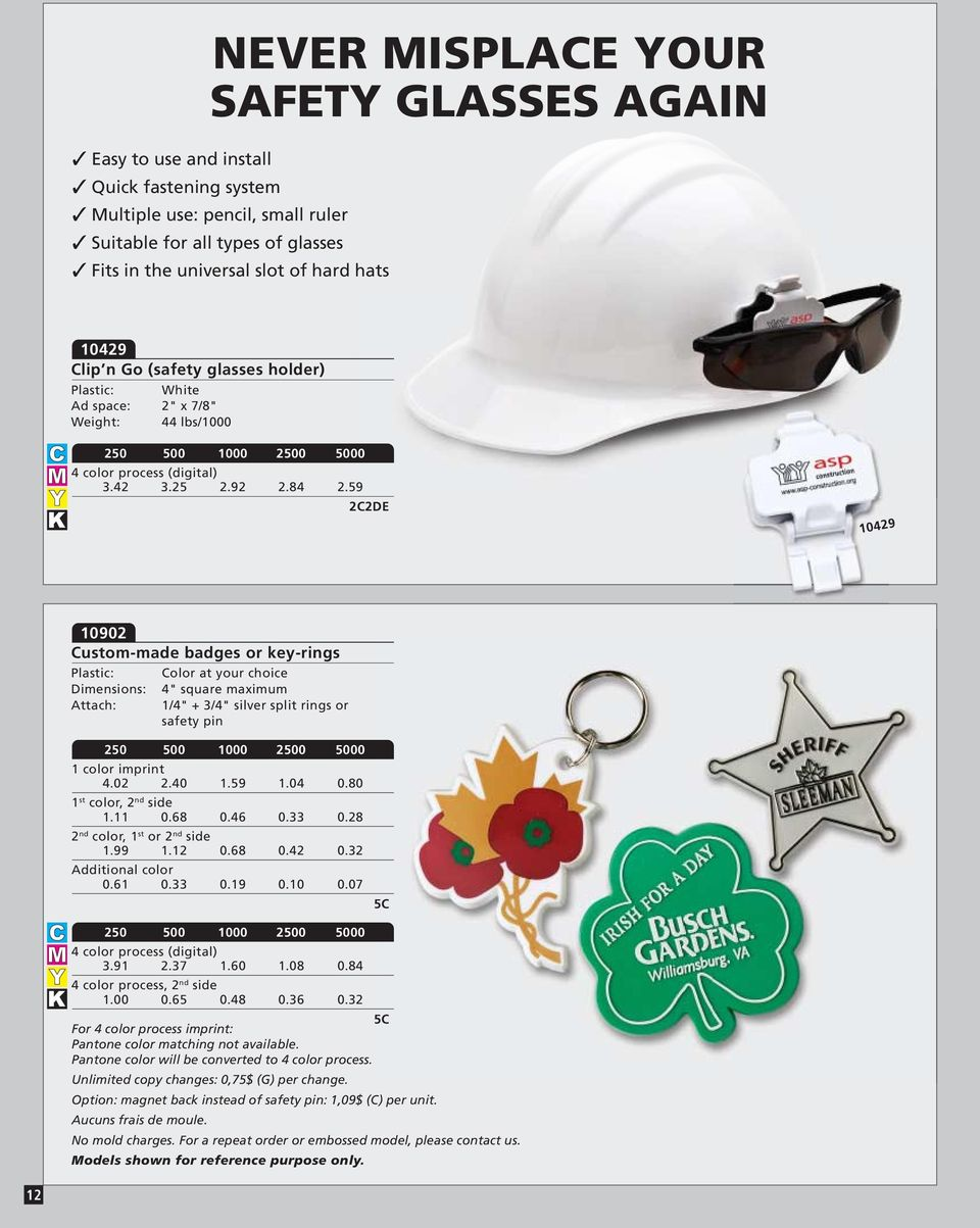 "59 2C2DE 10429 10902 Custom-made badges or key-rings Attach: Color at your choice 4"" square maximum 1/4"" + 3/4"" silver split rings or safety pin 4.02 2.40 1.59 1.04 0.80 1 st color, 1.11 0.68 0.46 0."