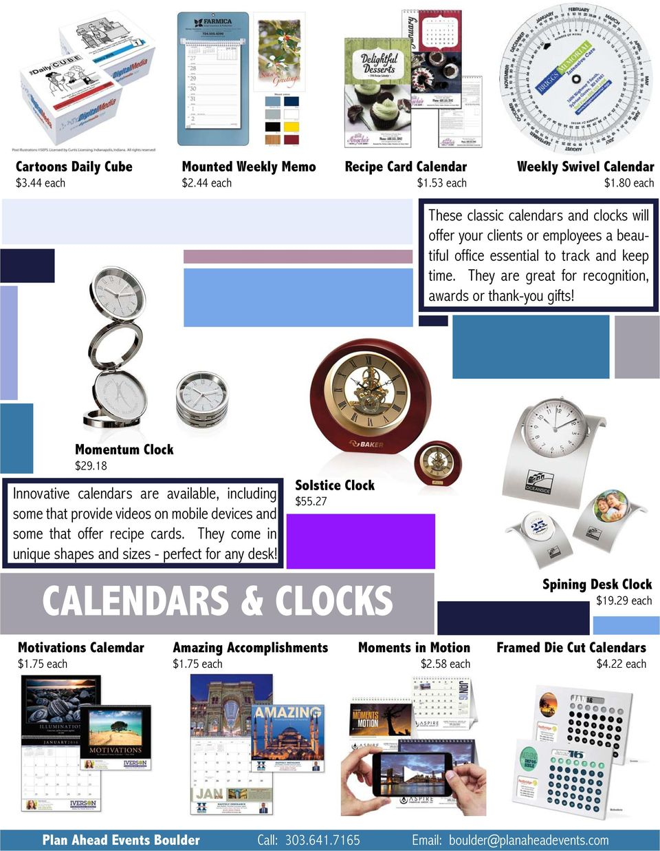 Momentum Clock $29.18 Innovative calendars are available, including some that provide videos on mobile devices and some that offer recipe cards.