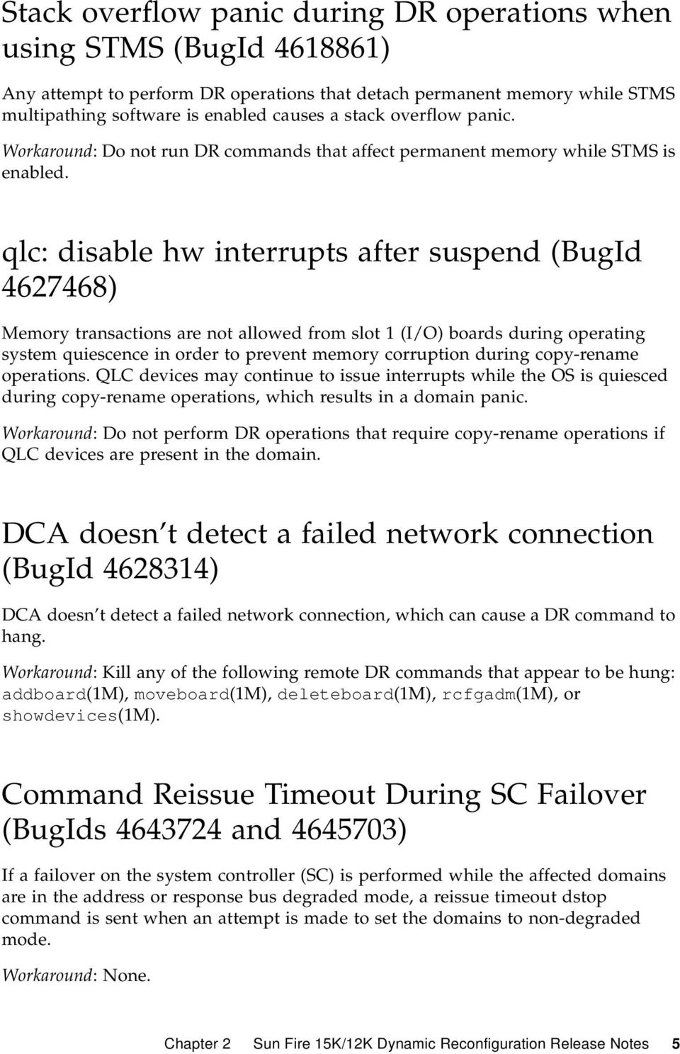qlc: disable hw interrupts after suspend (BugId 4627468) Memory transactions are not allowed from slot 1 (I/O) boards during operating system quiescence in order to prevent memory corruption during