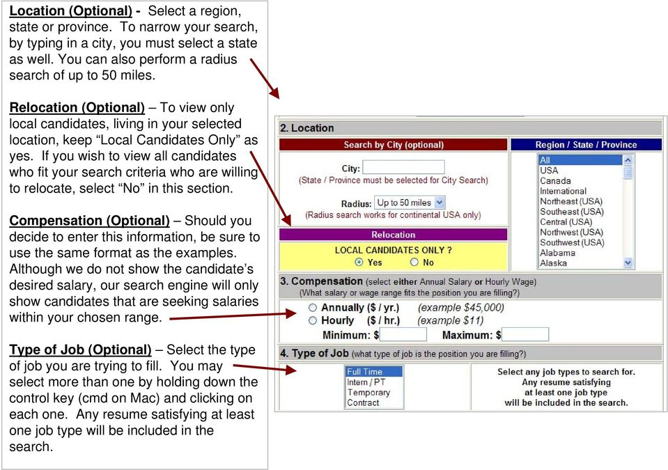 If you wish to view all candidates who fit your search criteria who are willing to relocate, select No in this section.