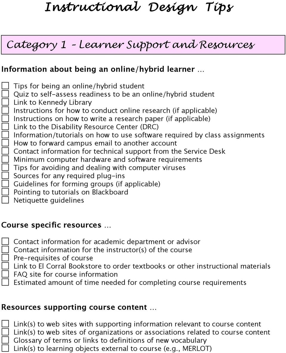 Resource Center (DRC) Information/tutorials on how to use software required by class assignments How to forward campus email to another account Contact information for technical support from the