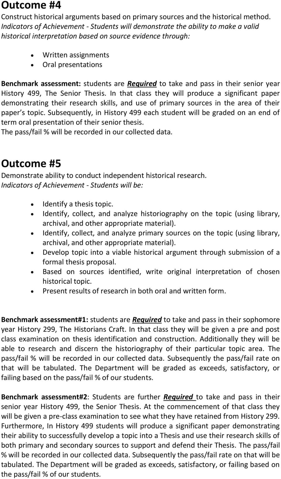assessment: students are Required to take and pass in their senior year History 499, The Senior Thesis.