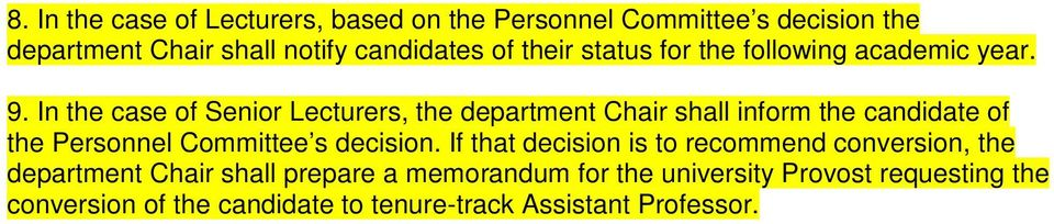 In the case of Senior Lecturers, the department Chair shall inform the candidate of the Personnel Committee s decision.