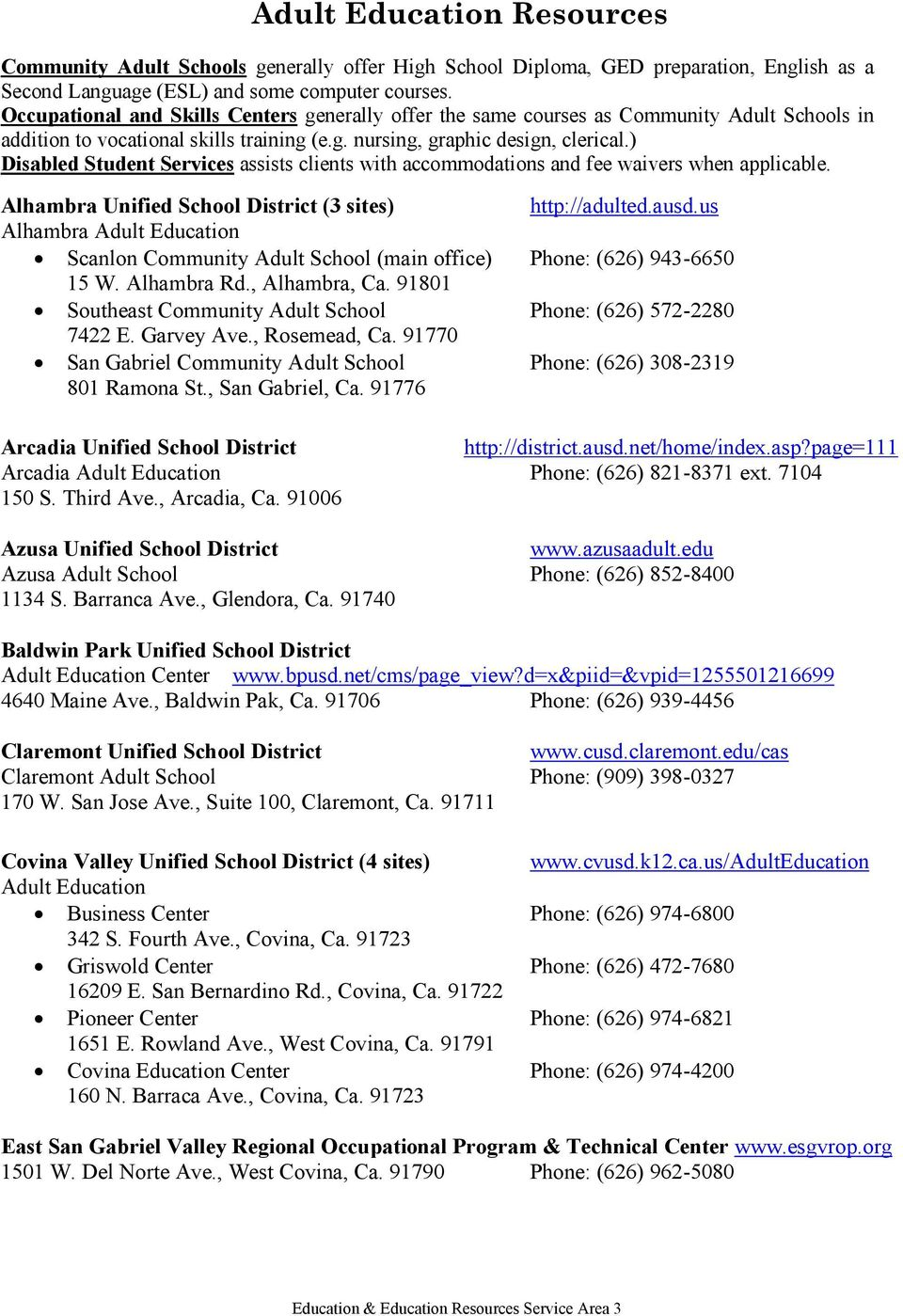 ) Disabled Student Services assists clients with accommodations and fee waivers when applicable. Alhambra Unified School District (3 sites) http://adulted.ausd.