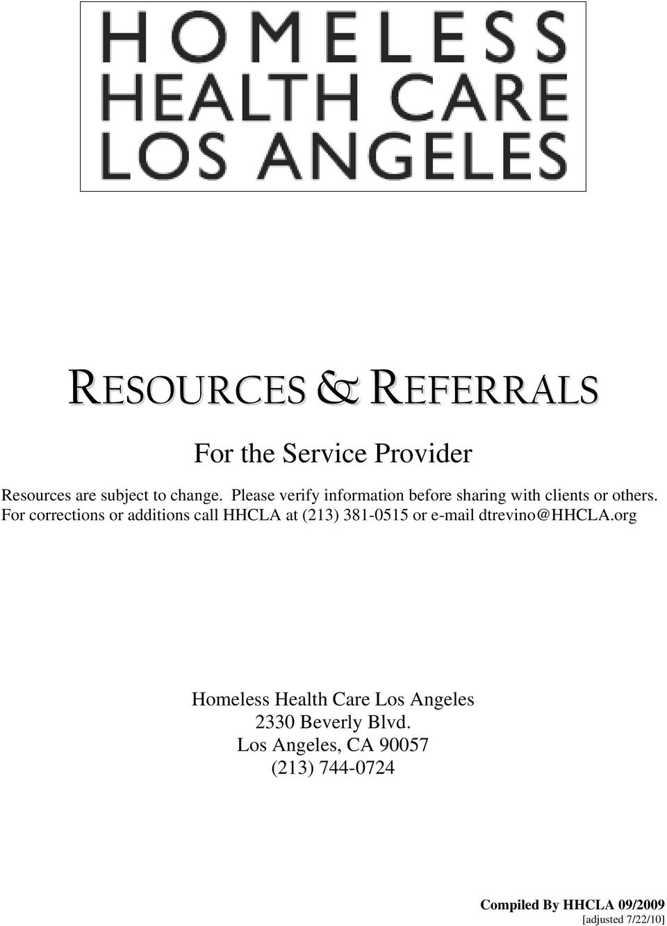 For corrections or additions call HHCLA at (213) 381-0515 or e-mail dtrevino@hhcla.