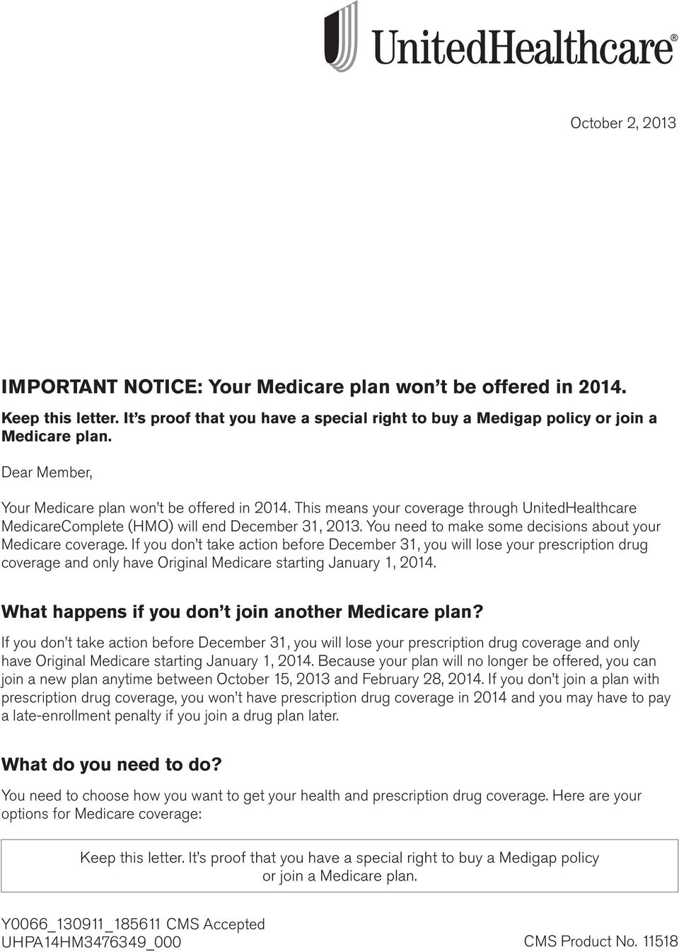 If you don t take action before December 31, you will lose your prescription drug coverage and only have Original Medicare starting January 1, 2014.