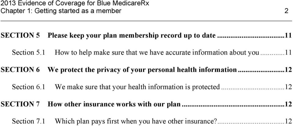 ..11 SECTION 6 W e protect the privacy of your personal health information...12 Section 6.