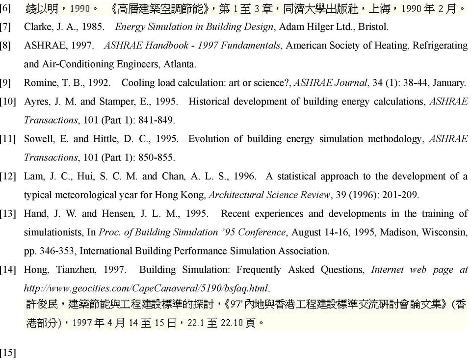 , ASHRAE Journal, 34 (1): 38-44, January. [10] Ayres, J. M. and Stamper, E., 1995. Historical development of building energy calculations, ASHRAE Transactions, 101 (Part 1): 841-849. [11] Sowell, E.