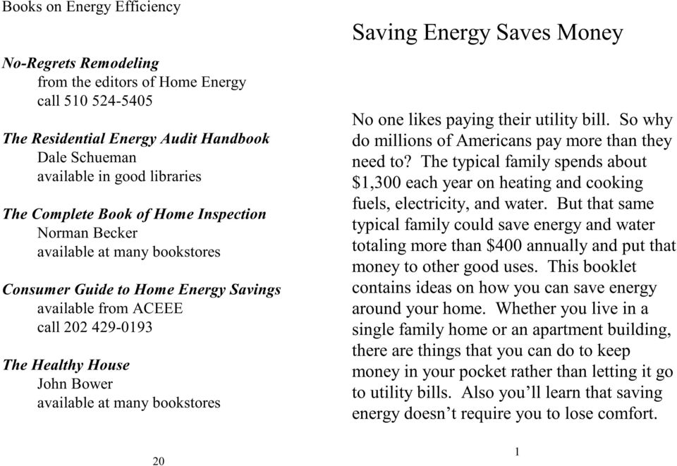 Saving Energy Saves Money No one likes paying their utility bill. So why do millions of Americans pay more than they need to?
