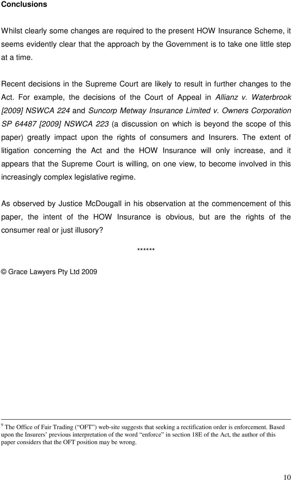 Waterbrook [2009] NSWCA 224 and Suncorp Metway Insurance Limited v.