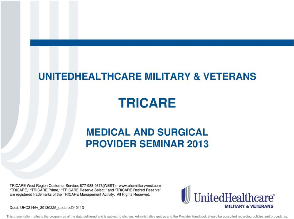 com TRICARE, TRICARE Prime, TRICARE Reserve Select, and TRICARE Retired Reserve are