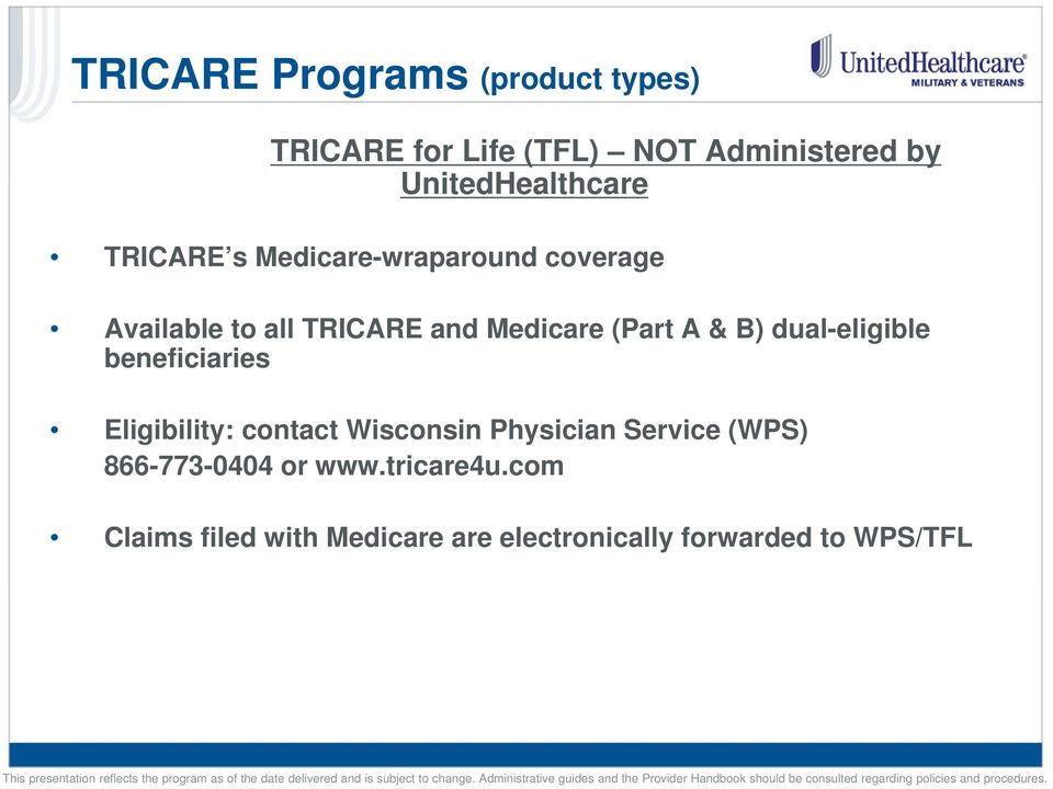 Medicare (Part A & B) dual-eligible beneficiaries Eligibility: contact Wisconsin Physician
