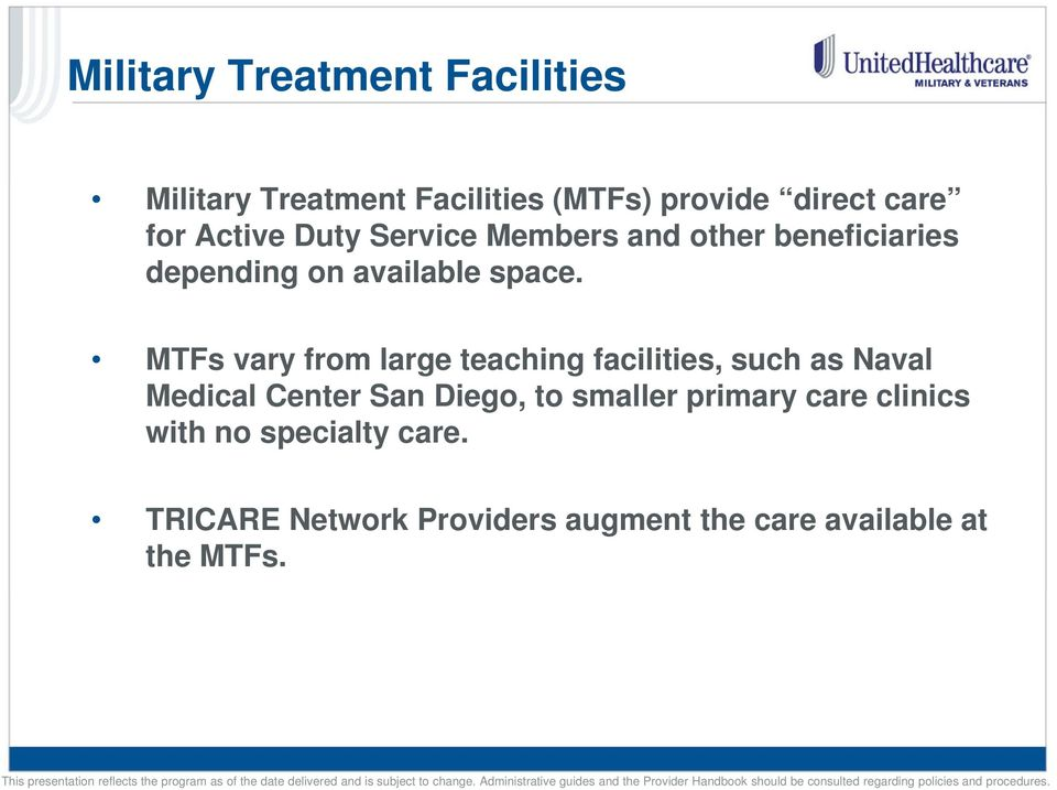 MTFs vary from large teaching facilities, such as Naval Medical Center San Diego, to smaller