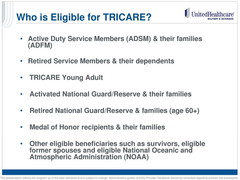 TRICARE Young Adult Activated National Guard/Reserve & their families Retired National Guard/Reserve &