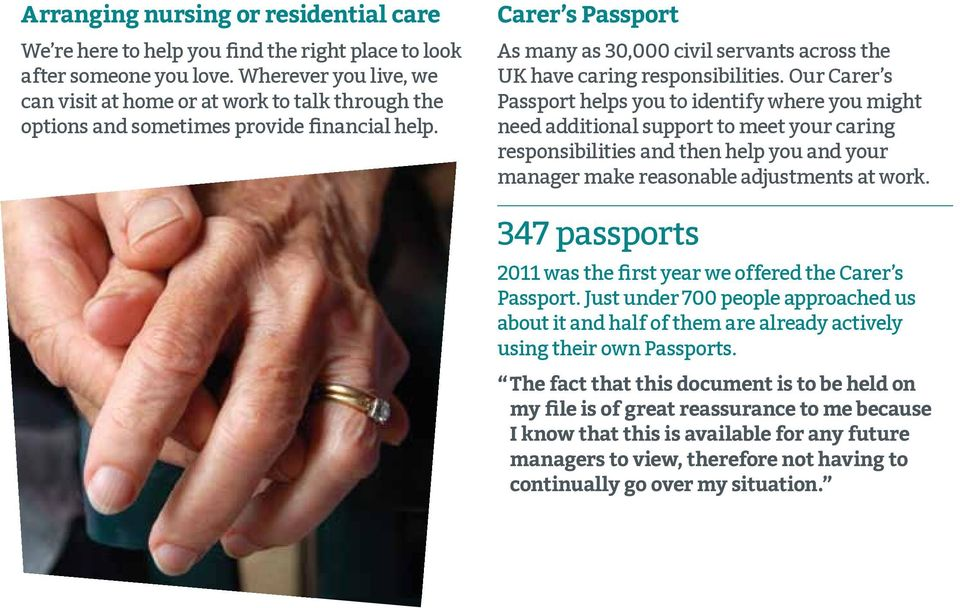 Carer s Passport As many as 30,000 civil servants across the UK have caring responsibilities.