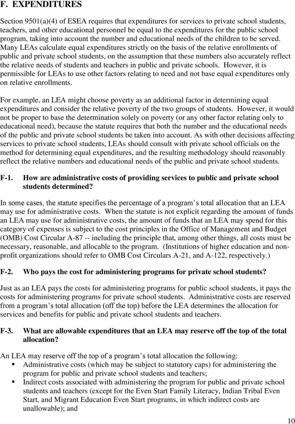 Many LEAs calculate equal expenditures strictly on the basis of the relative enrollments of public and private school students, on the assumption that these numbers also accurately reflect the