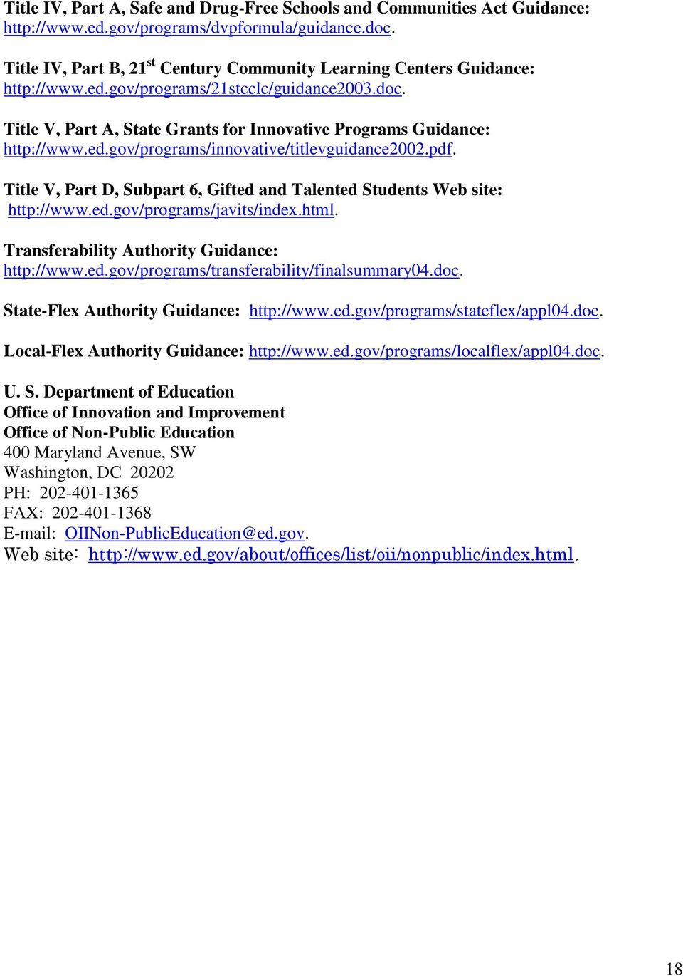 ed.gov/programs/innovative/titlevguidance2002.pdf. Title V, Part D, Subpart 6, Gifted and Talented Students Web site: http://www.ed.gov/programs/javits/index.html.