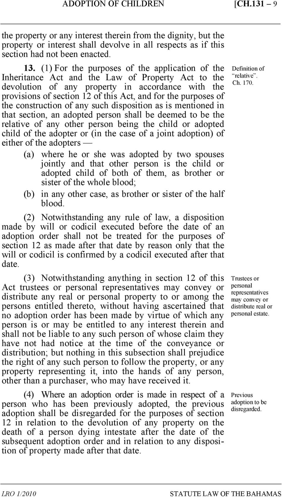 purposes of the construction of any such disposition as is mentioned in that section, an adopted person shall be deemed to be the relative of any other person being the child or adopted child of the