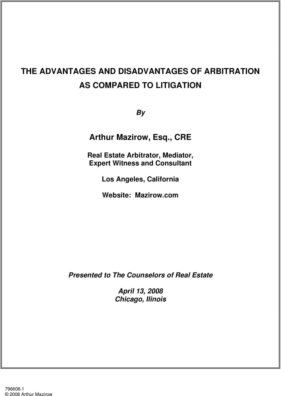 , CRE Real Estate Arbitrator, Mediator, Expert Witness and Consultant Los