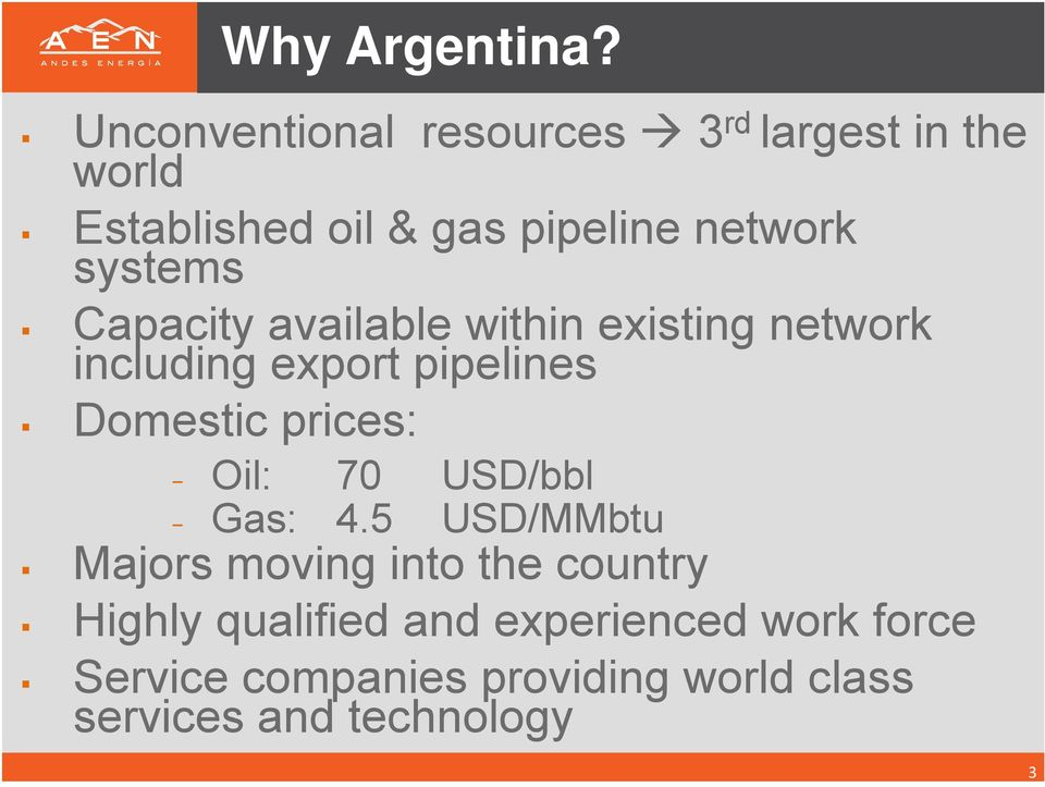 systems Capacity available within existing network including export pipelines Domestic