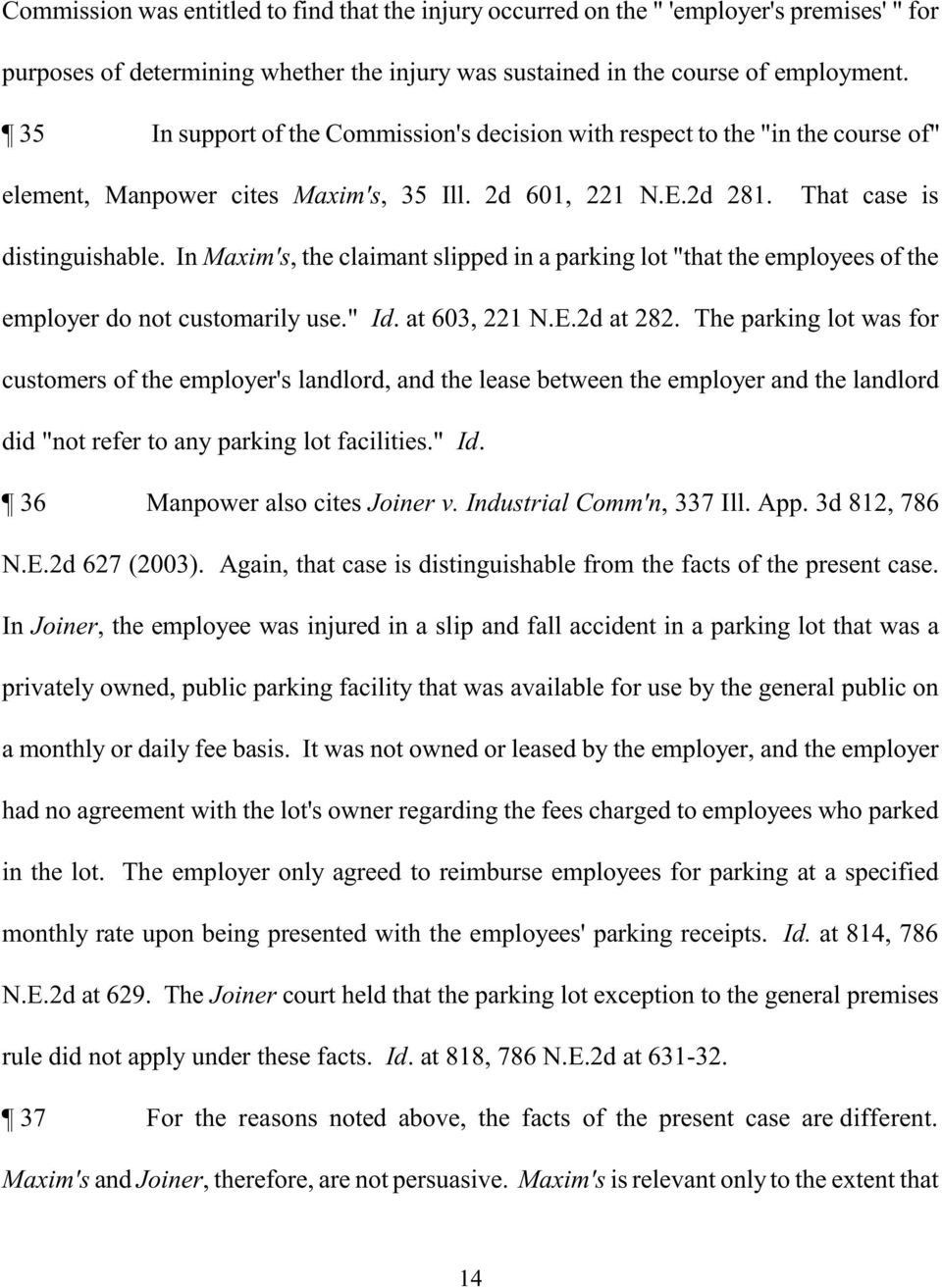 "In Maxim's, the claimant slipped in a parking lot ""that the employees of the employer do not customarily use."" Id. at 603, 221 N.E.2d at 282."