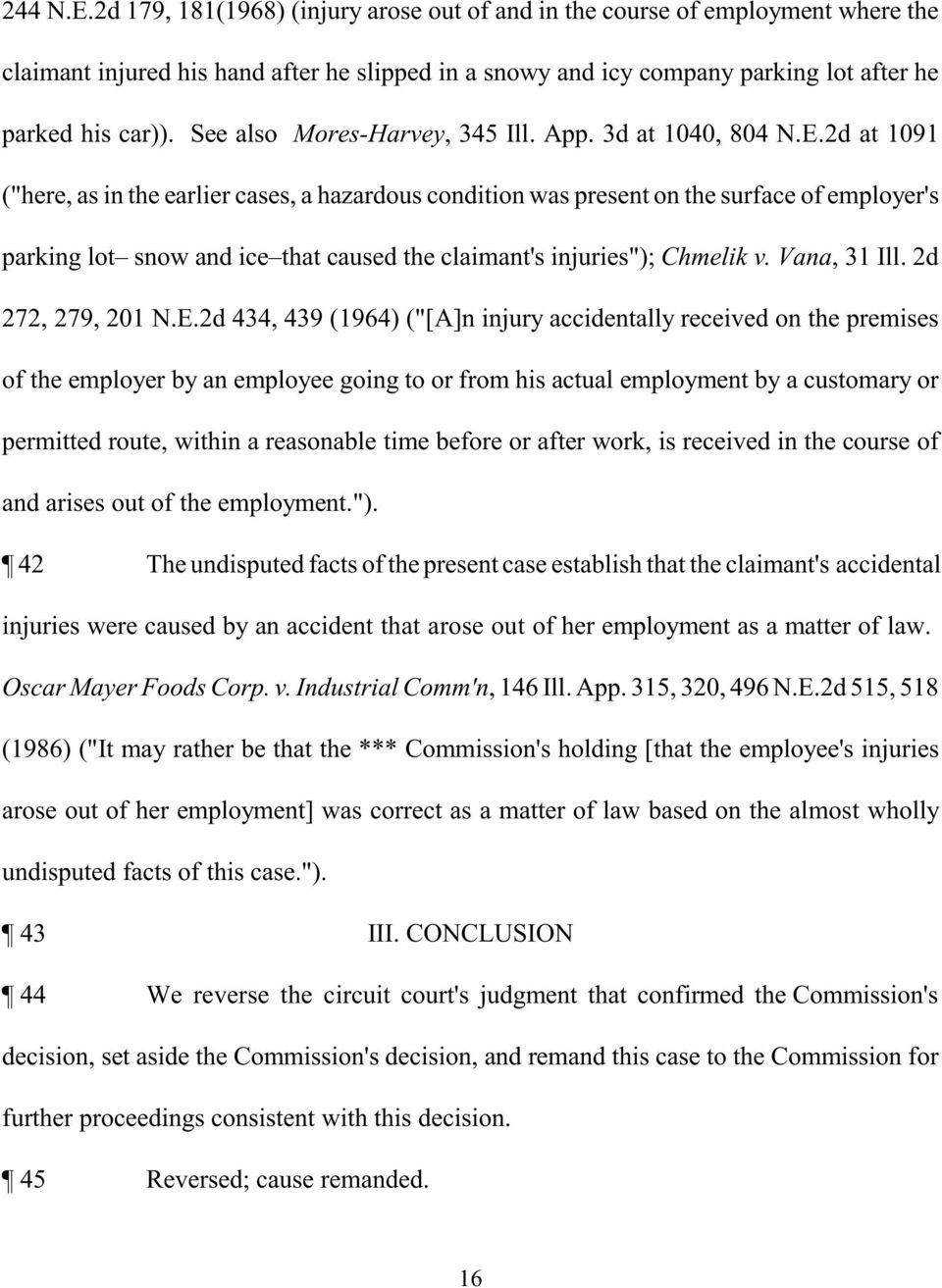 "2d at 1091 (""here, as in the earlier cases, a hazardous condition was present on the surface of employer's parking lot snow and ice that caused the claimant's injuries""); Chmelik v. Vana, 31 Ill."