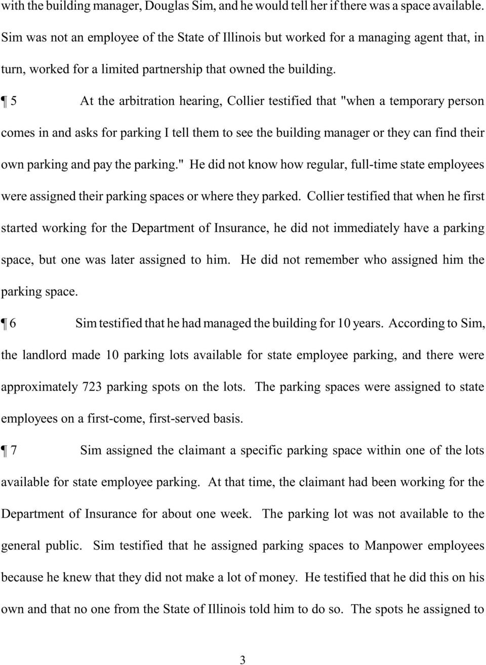 "5 At the arbitration hearing, Collier testified that ""when a temporary person comes in and asks for parking I tell them to see the building manager or they can find their own parking and pay the"