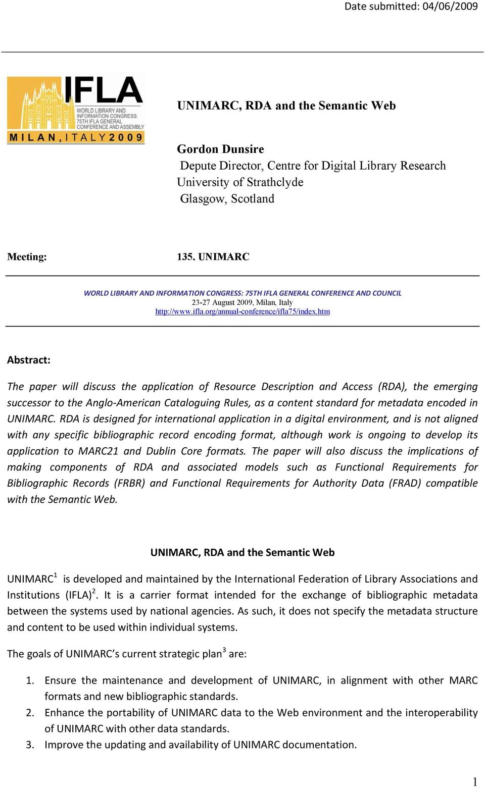 htm Abstract: The paper will discuss the application of Resource Description and Access (), the emerging successor to the Anglo-American Cataloguing Rules, as a content standard for metadata encoded