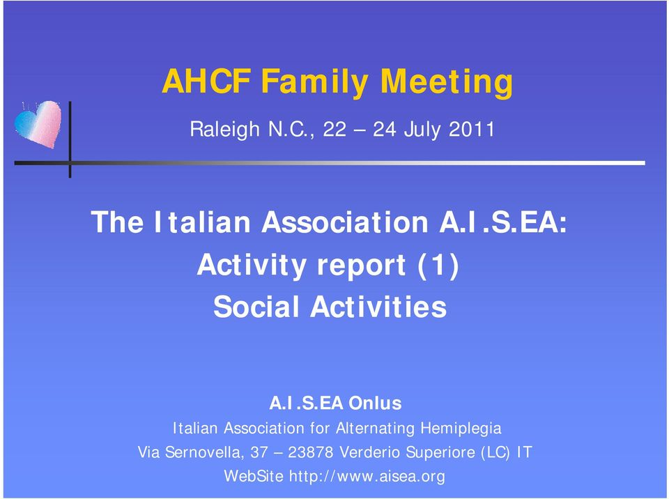 Italian Association for Alternating Hemiplegia Via Sernovella, 37