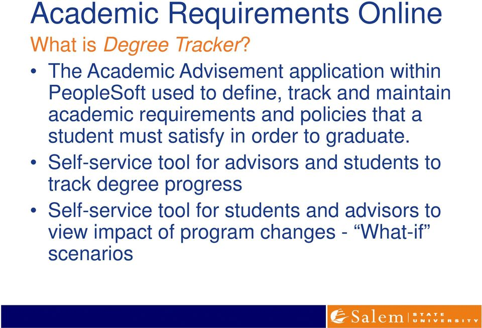 requirements and policies that a student must satisfy in order to graduate.
