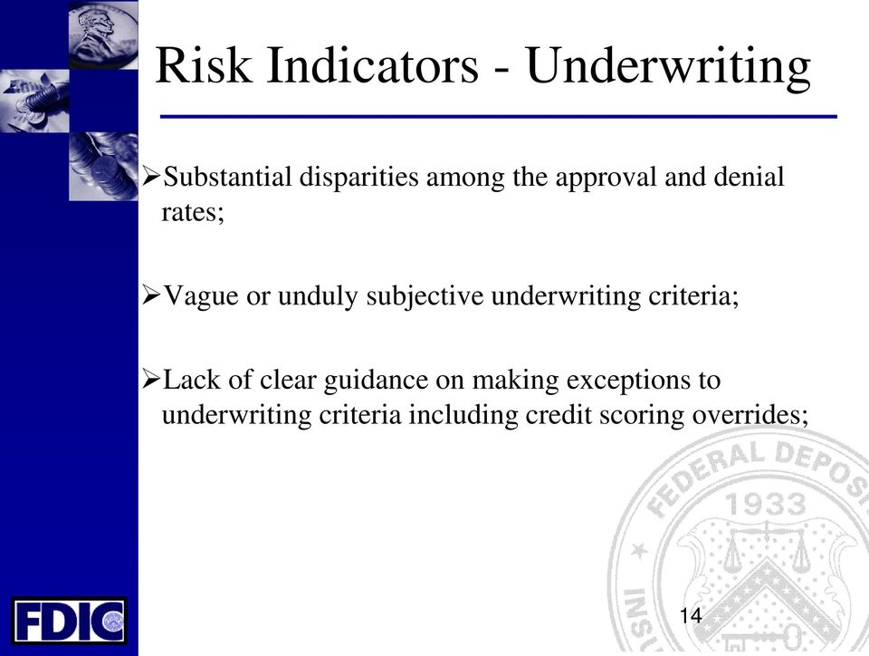 underwriting criteria; Lack of clear guidance on making