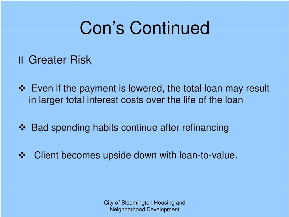 costs over the life of the loan Bad spending habits continue